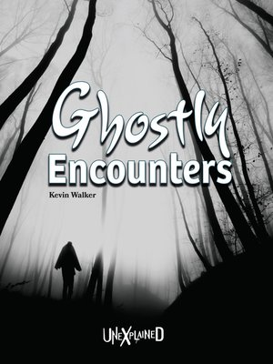 cover image of Unexplained Ghostly Encounters, Grades 5 - 9