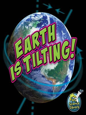 cover image of Earth Is Tilting!