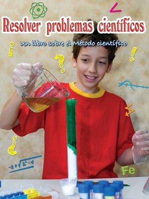 cover image of Resolver problemas cientificos (Solving Science Questions)
