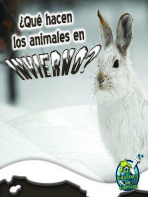 cover image of Qué hacen los animales en invierno?