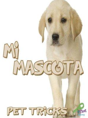 cover image of Mi mascota (Pet Tricks)