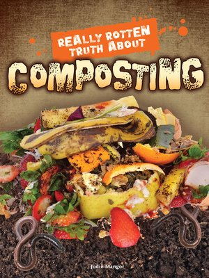 cover image of Really Rotten Truth About Composting