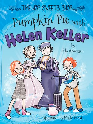 cover image of Pumpkin Pie with Helen Keller