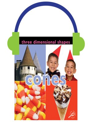 cover image of Three Dimensional Shapes: Cones