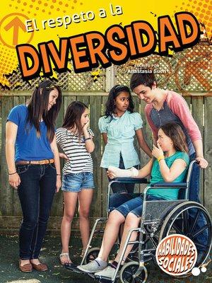 cover image of El respeto a la diversidad (Respecting Diversity)