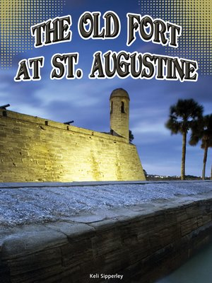 cover image of The Old Fort at St. Augustine
