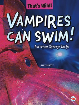 cover image of Vampires Can Swim! and Other Strange Facts