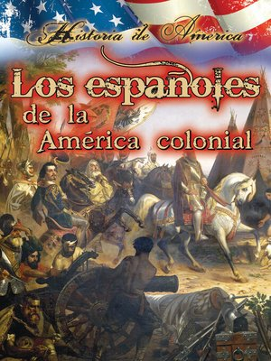 cover image of Los Españoles De La América Colonial (The Spanish in Early America)