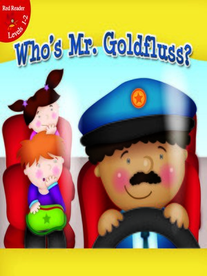 cover image of Who's Mr. Goldfluss?