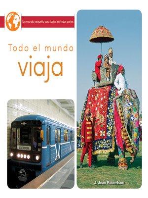 cover image of Todo el mundo viaja