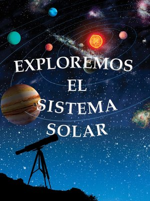 cover image of Exploramos el Sistema Solar (Exploring the Solar System)