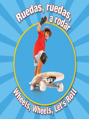 cover image of Ruedas, Ruedas, A Rodar (Wheels, Wheels Let's Roll)