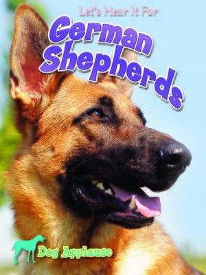 cover image of Let's Hear It For German Shepherd