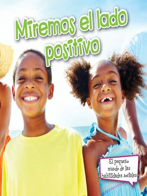 cover image of Miremos el lado positivo (Look on the Bright Side)