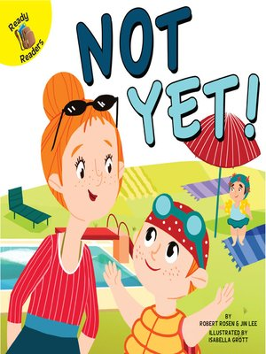 cover image of Not Yet!