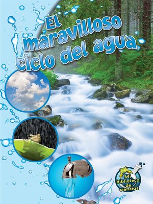 cover image of El maravilloso ciclo del agua (The Wonderful Water Cycle)