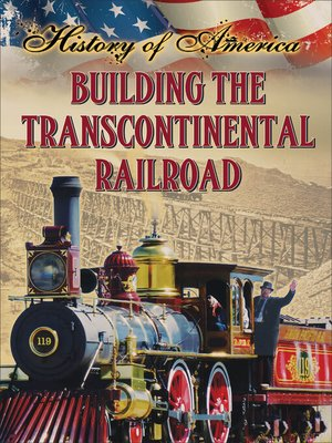 cover image of Building the Transcontinental Railroad