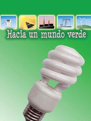 cover image of Hacia un mundo verde (Going Green)