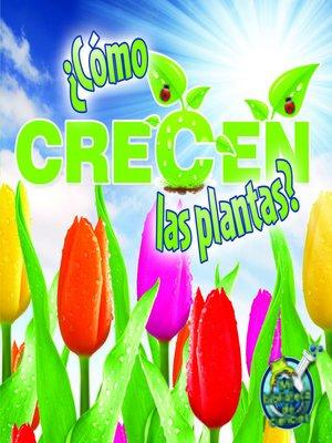 cover image of ¿Cómo crecen las plantas?