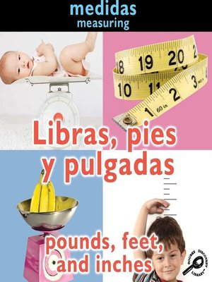 cover image of Libras, pies y pulgadas (Pounds, Feet, and Inches)