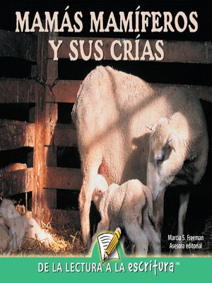 cover image of Mamas Mamiferos y Sus Crias (Mammal Moms and Their Young) (Spanish-Readers for Writers-Emergent)