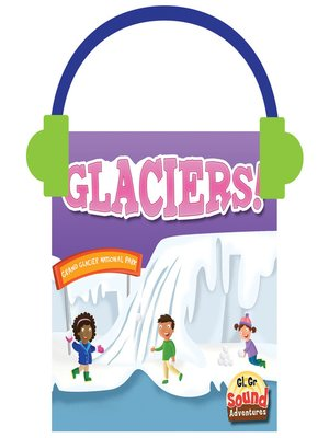 cover image of Glaciers!