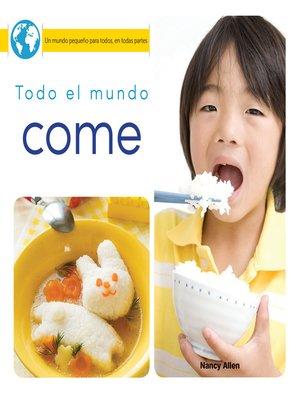 cover image of Todo el mundo come (Everyone Eats)