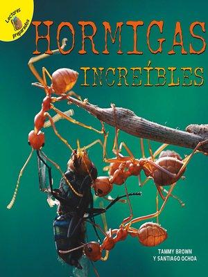 cover image of Hormigas increíbles