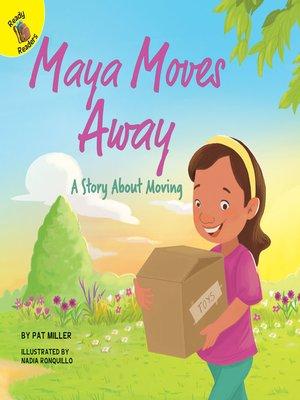 cover image of Maya Moves Away