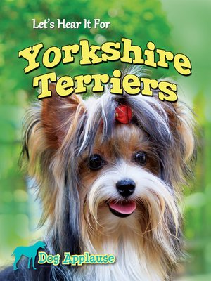 cover image of Let's Hear It for Yorkshire Terriers