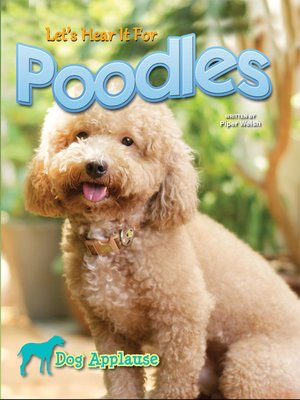 cover image of Let's Hear It for Poodles