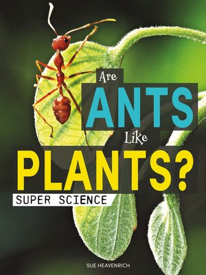 cover image of Are Ants Like Plants?