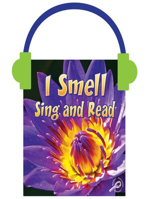 cover image of I Smell Sing and Read