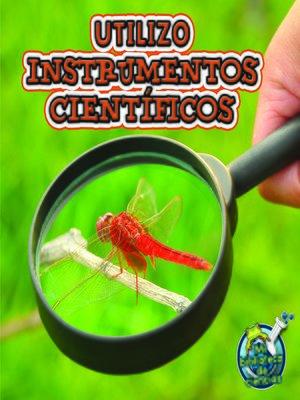cover image of Utilizo instrumentos científicos