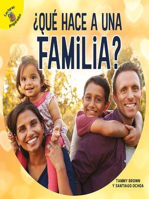 cover image of ¿Qué hace a una familia?