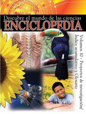 cover image of Descubre el mundo de las ciencias Enciclopedia, Volumen 10