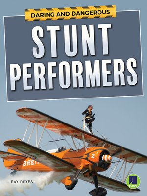 cover image of Daring and Dangerous Stunt Performers, Grades 4 - 8