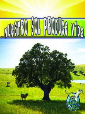 cover image of Nuestro sol produce vida