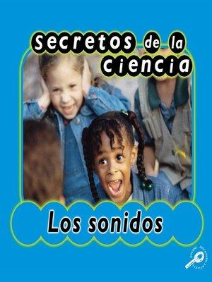 cover image of Secretos de la ciencia Los sonidos (Sound)