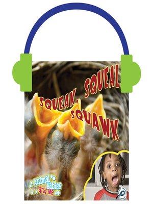 cover image of Squeak, Squeal, Squawk