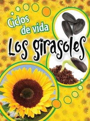 cover image of Ciclos de vida: Los girasoles (Life Cycles: Sunflowers)