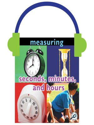 cover image of Measuring: Seconds, Minutes, and Hours