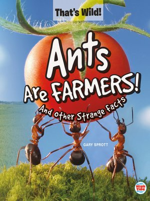 cover image of Ants Are Farmers! and Other Strange Facts