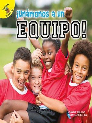 cover image of ¡Unámonos a un equipo!