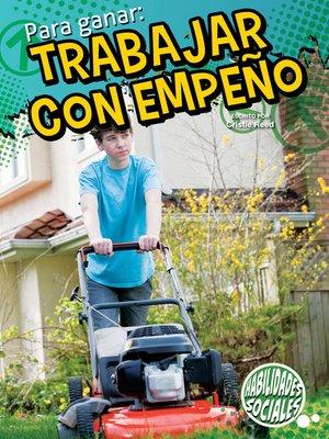 cover image of Para ganar: trabajar con empeño (Winning by Working)