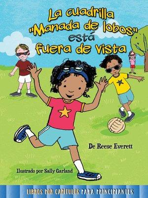 """cover image of La cuadrilla """"manada de lobos"""" está fuera de vista"""