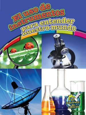 cover image of El uso de instrumentos para entender nuestro mundo (Using Tools to Understand Our World)