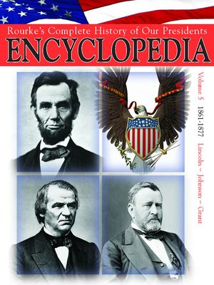 cover image of Rouke's Complete History of Our Presidents Encyclopedia, Volume 5