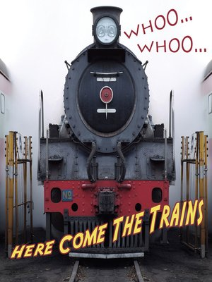 cover image of WHOOO, WHOOO…Here Come the Trains