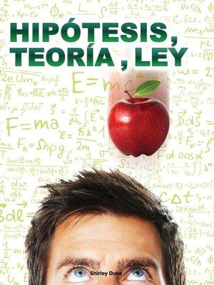 cover image of Hipótesis, teoría, ley